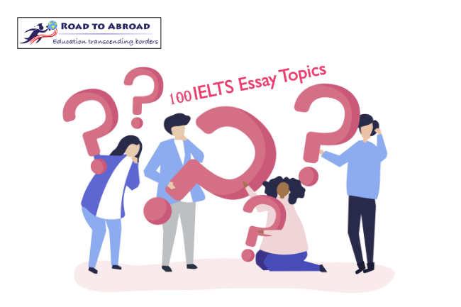 100 IELTS Writing Topics for IELTS Writing Task 2